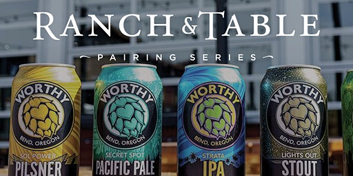 Ranch & Table - A Pairing Series with Worthy Brewing