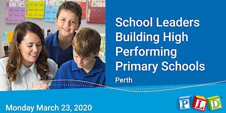 School leaders building high performing primary schools - March 2020 (Perth) tickets