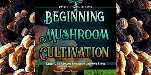 Beginning Mushroom Cultivation
