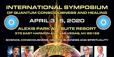 INTERNATIONAL SYMPOSIUM OF QUANTUM CONSCIOUSNESS & HEALING