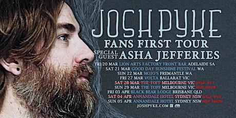 JOSH PYKE 'FANS FIRST TOUR' SECOND SHOW tickets
