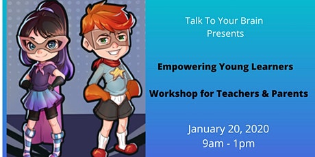 Empowering Young Learners - Workshop for Teachers and Parents (January) tickets