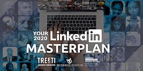 Your 2020 LinkedIn Masterplan [Webinar] tickets