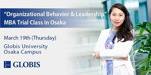 "2020/03/19 ""Organizational Behavior & Leadership"" MBA Trial Class in Osaka"