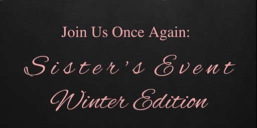 Sister's Event: Winter Edition