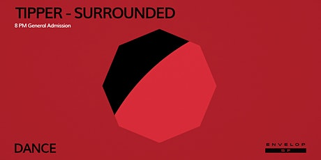 Tipper - Surrounded : DANCE (8pm General Admission) tickets