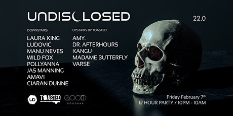 UNDISCLOSED 22.0 - 12 HOUR PARTY tickets