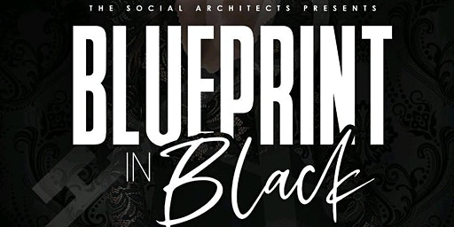 The Social Architects presents: Blueprint in Black