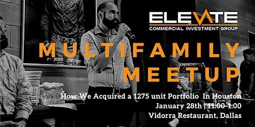 Elevate Dallas Meetup - How We Acquired a 1,275 Unit Portfolio