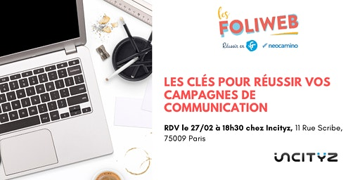 [Paris] Les clés pour réussir vos campagnes de communication