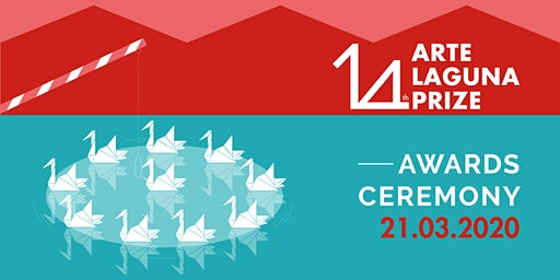 EXHIBITION OPENING   Vernissage 14. Arte Laguna Prize - Arsenale Venezia