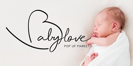 Babylove Pop Up Market billets