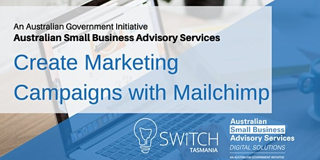 Create Marketing Campaigns with Mailchimp I Hobart tickets