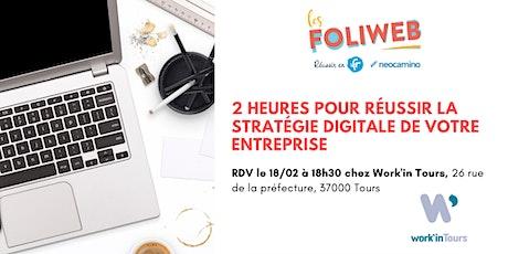 [Tours] 2 heures pour réussir la stratégie digitale de votre entreprise billets