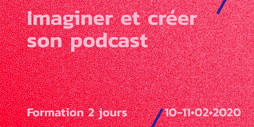 Formation // Créer son podcast