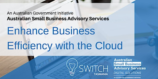 Enhance Business Efficiency with the Cloud I Hobart