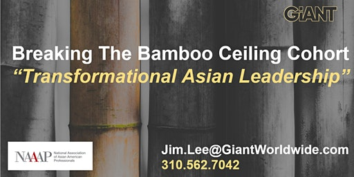 Breaking The Bamboo Ceiling Cohort:  Transformational Asian Leadership