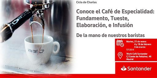 Conoce el Café de Especialidad: Fundamento, Tueste, Elaboración,