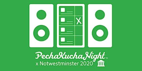 PechaKucha Night x Notwestminster 2020 tickets