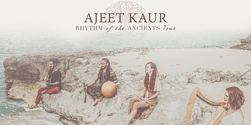 Ajeet Kaur | Rhythms of the Ancients WorldTour 2020