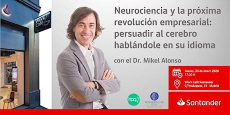Neurociencia y la próxima revolución empresarial con el Dr. Mikel Alonso entradas