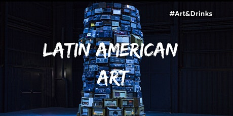 "Art class with Daniela Galán: ""Latin American Art: Art & Drinks"" tickets"