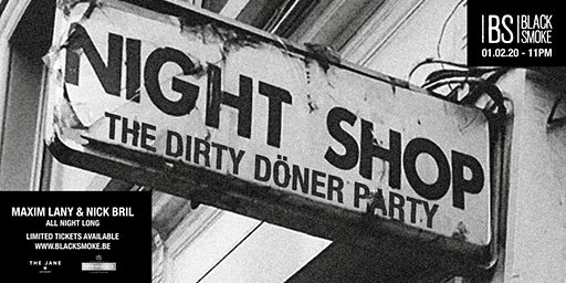 The Night Shop - Dirty Döner Party
