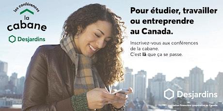 Cycle de conférences la cabane Desjardins 2020 : Vivre et travailler au Canada billets
