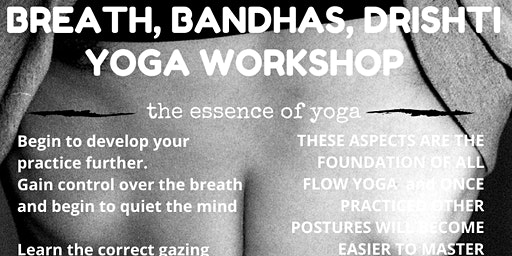 YOGA WORKSHOP on Breath Bandhas Drishti in PLYMOUTH