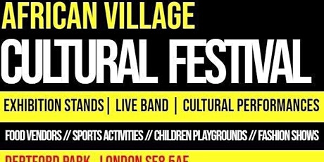 AFRICAN VILLAGE CULTURAL FESTIVAL LONDON 2020: EVENT POSTPONNED STAY TUNED tickets