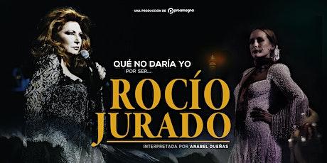 Qué no daría yo, por ser Rocío Jurado   Huelva - Casa Colón tickets