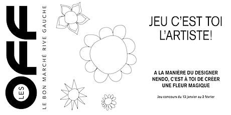 """Jeu Concours """"C'est toi l'artiste"""" à la manière Nendo au Bon Marché billets"""