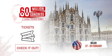 60 Million Congress - Global Polonia Summit_MILAN2020 biglietti
