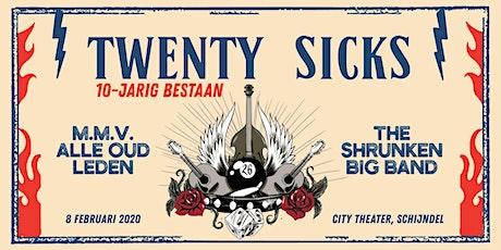 Twenty Sicks   10-Jarig Bestaan tickets