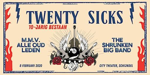 Twenty Sicks | 10-Jarig Bestaan