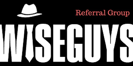 The Wiseguys Referral Group tickets