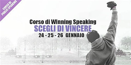Scegli di Vincere - Corso di Public Speaking biglietti