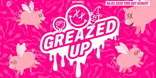 GPF presents: GREAZED UP