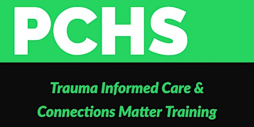 Trauma Informed Care & Connections Matter Training