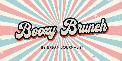 Boozy Brunch by Urban Journalist