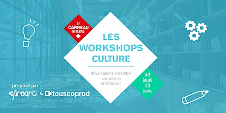 WORKSHOP CULTURE PROARTI / TOUSCOPROD billets