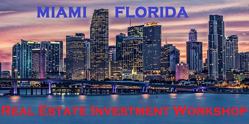 2 Hrs Free Real Estate Investing and Business Development Workshop in Miami