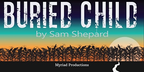 Myriad Productions Presents Buried Child tickets