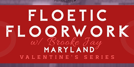 [MD] V-Day Floetic Floorwork Series w/ Brooke Jay