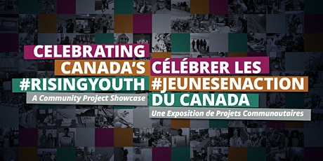 Celebrating Canada's #RisingYouth:  A Community Project Showcase tickets