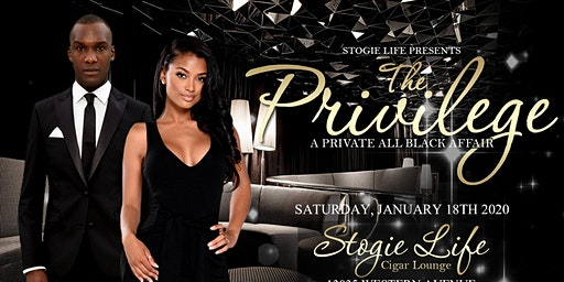 """Stogie Life Presents """"The Privilege"""" An All Black Private Affair"""