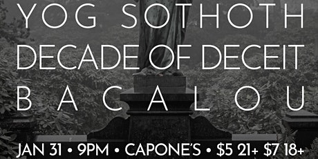 Yog Sothoth, Decade of Deceit, & Bacalou tickets
