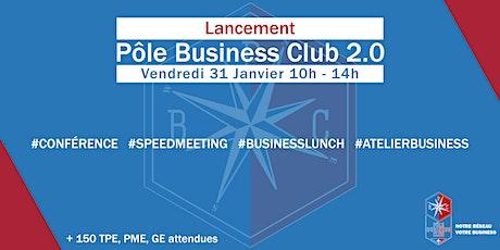 Lancement du Pôle Business Club 2.0 I Vendredi 31 Janvier 2020 billets