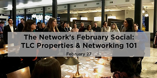 February Social: TLC Properties & Networking 101