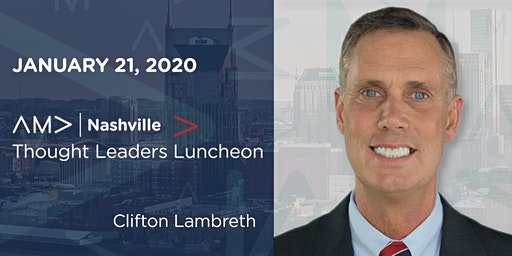 AMA Nashville Marketing Thought Leaders Luncheon: Clifton Lambreth